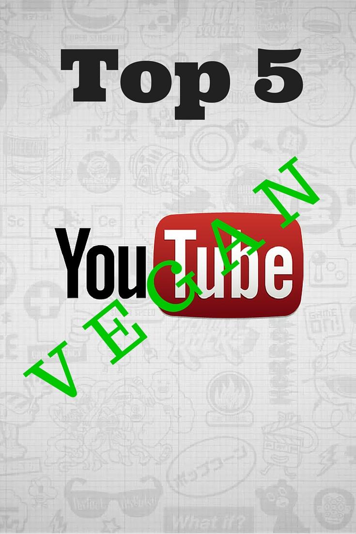Top 5 de mes chaînes Youtube végétaliennes / veganpréférées